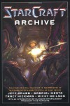 The Starcraft Archive - Jeff Grubb, Gabriel Mesta, Tracy Hickman, Micky Neilson, Mike Morhaime