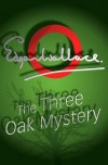 The Three Oak Mystery - Edgar Wallace