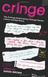 Cringe: Toe Curlingly Embarrassing Teenage Diaries, Love Letters And Bad Poetry - Sarah  Brown