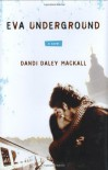 Eva Underground - Dandi Daley Mackall