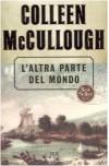 L'altra parte del mondo - Colleen McCullough