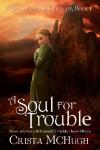 A Soul For Trouble (Soulbearer, #1) - Crista McHugh