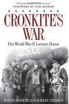 Cronkite's War: His World War II Letters Home - 'Walter Cronkite IV',  'Maurice Isserman'