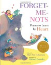 Forget-Me-Nots: Poems to Learn by Heart - Mary Ann Hoberman, Michael Emberley