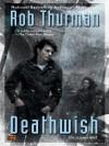 Deathwish   - Rob Thurman