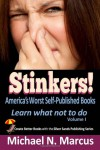 Stinkers! America's Worst Self-Published Books: Learn What Not to Do - Michael N. Marcus