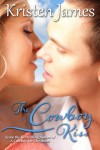 The Cowboy Kiss - Kristen James