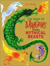 The Book of Dragons: ...and Other Mythical Beasts - Joseph Nigg, Joe Niggs