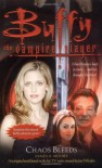 Buffy Chaos Bleeds (Buffy the Vampire Slayer) - James a Moore