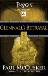 Glennall's Betrayal (Passages 4: From Adventures in Odyssey) - Paul McCusker