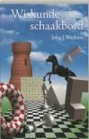 Wiskunde op een schaakbord - John J. Watkins, Ruud van de Plassche, Jan van de Westelaken