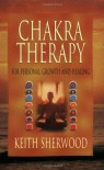 Chakra Therapy: For Personal Growth & Healing (Llewellyn's New Age) - Keith Sherwood
