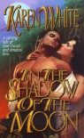 In the Shadow of the Moon - Karen White