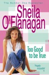 Too Good to Be True - Sheila O'Flanagan
