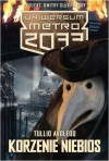 Korzenie niebios (Uniwersum «Metro 2033») - Tullio Avoledo, Piotr Drzymała