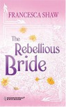 The Rebellious Bride (Harlequin Historicals) -