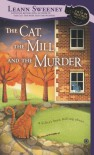 The Cat, the Mill and the Murder - Leann Sweeney