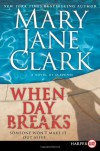 When Day Breaks LP: A Novel of Suspense - Mary Jane Clark