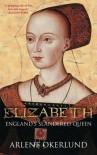 Elizabeth: England's Slandered Queen: The Slandered Queen - Arlene Naylor Okerlund