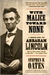 With Malice Toward None: A Life of Abraham Lincoln - Stephen B. Oates