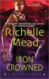 Iron Crowned (Dark Swan, #3) - Richelle Mead