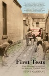 First Tests: Great Australian Cricketers and the Backyards That Made Them - steve cannane