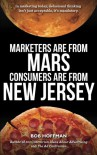 Marketers Are From Mars, Consumers Are From New Jersey - Bob Hoffman