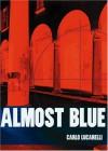Almost Blue (City Lights Italian Voices) - Carlo Lucarelli
