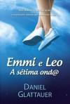 Emmi e Leo – A Sétima Onda - Daniel Glattauer