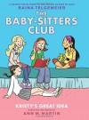 Kristy's Great Idea: Full-Color Edition (The Baby-Sitters Club Graphix #1) - Ann M. Martin, Raina Telgemeier
