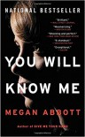You Will Know Me: A Novel - Megan Abbott