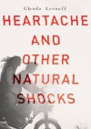 Heartache and Other Natural Shocks - Glenda Leznoff