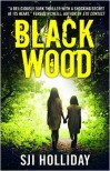 Black Wood - S.J.I. Holliday