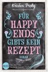 Für Happy Ends gibt`s kein Rezept: Liebesroman (Fusion 1) - Kristen Proby, Ralph Sander