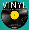 Vinyl: The Art of Making Records - Mike Evans