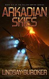 Arkadian Skies (Fallen Empire) (Volume 6) - Lindsay Buroker