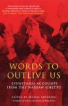 Words To Outlive Us - Michal Grynberg, Philip Boehm