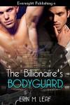 The Billionaire's Bodyguard - Erin M. Leaf