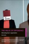 The Value of Difference: Eliminating Bias in Organisations - Binna Kandola