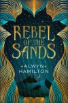 Rebel of the Sands - Alwyn Hamilton