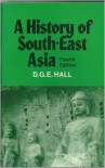 A History of South-East Asia - D.G.E. Hall