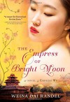 The Empress of Bright Moon (The Empress of Bright Moon Duology) - Weina Dai Randel