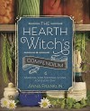 The Hearth Witch's Compendium: Magical and Natural Living for Every Day - Anna Franklin