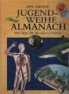 Der große Jugendweihe Almanach: mit Tipps für die Freizeit - Autorengruppe