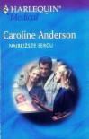Najbliższe sercu - Caroline Anderson