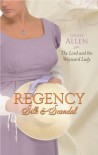 The Lord and the Wayward Lady (Regency Silk & Scandal) - Louise Allen