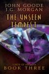 The Unseen Tempest - John  Goode