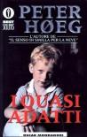 I quasi adatti - Peter Høeg, Bruno Berni