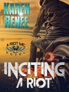 Inciting a Riot (Riot MC #2) - Karen Renee