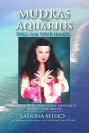 Mudras for Aquarius:Yoga for your Hands (Mudras for Astrological Signs 11.) - Sabrina Mesko